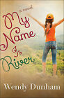 My Name is River by Wendy Dunham (Paperback, 2015)