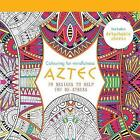 Aztec: 70 Designs to Help You De-Stress by Octopus Publishing Group (Paperback, 2015)