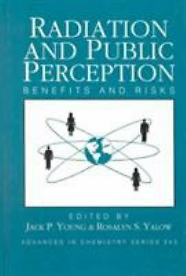 Radiation and Public Perception : Benefits and Risks by Young, Jack P.