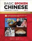 Basic Spoken Chinese: v. 1 by Cornelius C. Kubler (Mixed media product, 2011)