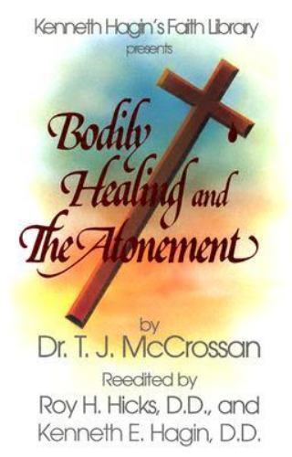 J MCCROSSAN T BODILY HEALING AND THE ATONEMENT - NEW PAPERBACK BOOK
