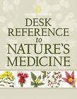 Desk Reference to Nature's Medicine by Steven Foster, Rebecca L. Johnson and U. S. National Geographic Society Staff (2006, Hardcover)