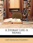 A Stormy Life by Lady Georgiana Fullerton (Paperback / softback, 2010)