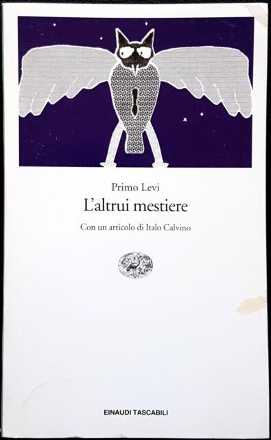 Primo Levi, L'altrui mestiere, Ed. Einaudi, 1998