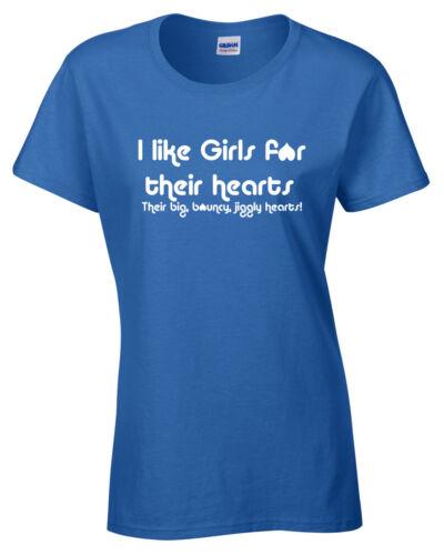 I Like Girls For Their Big Bouncy Jiggly Hearts Womens Funny T Shirt S-5XL joke
