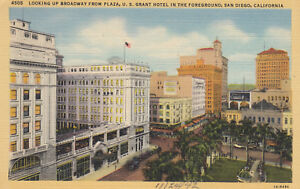Linen-Postcard-A259-Looking-Up-Broadway-U-S-Grant-Hotel-San-Diego-Calif-AS-IS