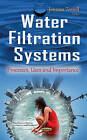 Water Filtration Systems: Processes, Uses & Importance by Nova Science Publishers Inc (Hardback, 2016)