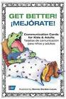 Get Better!: Communication Cards for Kids and Adults by American Cancer Society (Spiral bound, 2008)