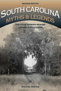 South-Carolina-Myths-and-Legends-The-True-Stories-behind-History-s-Mysteries-L