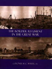 Border Regiment in the Great War by H.C. Colonel Wylly (Paperback, 2003)