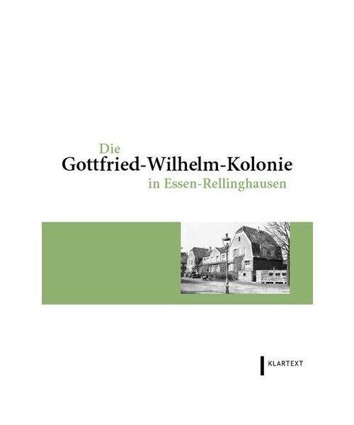 """""""Die Gottfried-Wilhelm-Kolonie in Essen-Rellinghausen"""""""