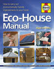 The Eco-house Manual: How to Carry Out Environmentally Friendly Improvements to Your Home by Nigel Griffiths (Hardback, 2007)