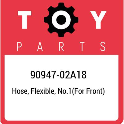 9094702A18 Genuine Toyota HOSE NO.1 FLEXIBLE FOR FRONT 90947-02A18