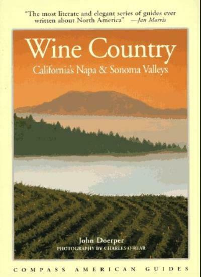 Compass Guide to Wine Country: California's Napa and Sonoma Valleys (1st ed),Jo