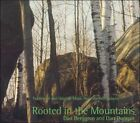 Rooted in the Mountains: Traditional and Original Music from the Adirondacks * by Dan Duggan/Dan Berggren (CD, 2008, Sleeping Giant)