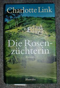 Charlotte-Link-Die-Rosenzuechterin-gebundene-Ausgabe-Roman-Blanvalet-2000