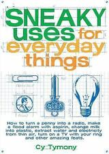 Sneaky Uses for Everyday Things: How to Turn a Penny into a Radio, Make a Flood