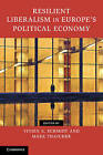 Resilient Liberalism in Europe's Political Economy by Cambridge University Press (Paperback, 2013)