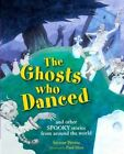 The Ghosts Who Danced: And Other Spooky Stories by Saviour Pirotta (Hardback, 2015)