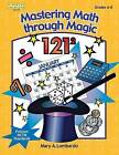 Mastering Math through Magic, Grades 6-8 by Mary A. Lombardo (Paperback, 2003)