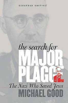 The Search for Major Plagge: The Nazi Who Saved Jews, Expanded Edition, Michael