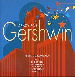 Crazy-For-Gershwin-Various-Artists-Bing-Crosby-Ella-Fitzgerald-and-more