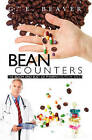 Bean Counters: The Boom and Bust of Pharmaceutical Sales by G E Beaver (Paperback / softback, 2011)