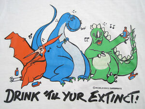 Details about NEVER WORN!! 80s vtg DINOSAUR drink till you're extinct T  SHIRT 50/50 SMALL