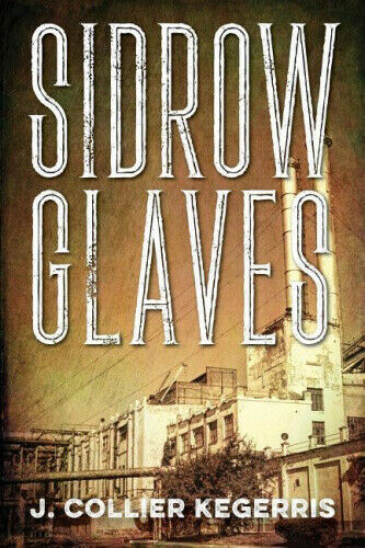 Sidrow Glaves by J. Collier Kegerris.
