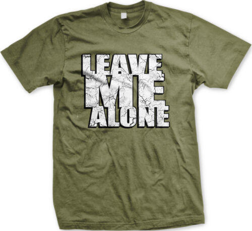 Leave Me Alone Anti-social Anxiety Introvert Independent Loner Mens T-shirt