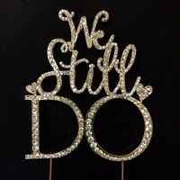 Gold Rhinestone We Still Do Anniversary Vow Renewal Cake Topper Decoration Sign