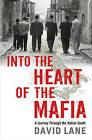 Into the Heart of the Mafia: A Journey Through the Italian South by David Lane (Hardback, 2010)