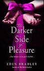 The Darker Side of Pleasure by Eden Bradley (Paperback, 2007)