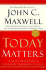 Today Matters by John Maxwell (Paperback, 2006)