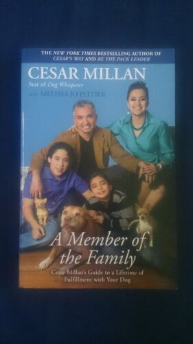 1 of 1 - A MEMBER OF THE FAMILY- Lifetime of Fulfillment with Your Dog - CESAR MILLAN