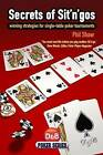 Secrets of Sit'n'Gos: Winning Strategies for Single-table Poker Tournaments by Phil Shaw (Paperback, 2008)