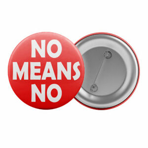 No-Means-No-Feminist-Badge-Button-Pin-1-25-034-32mm-Feminism-Womens-Rights
