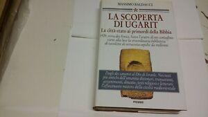 La scoperta di ugarit la città stato ai primordi della Bibbia,  Piemme, 17a21
