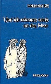 Und ich erinnere mich an das Meer - Mohammed Dib (1992, Gebundene Ausgabe)