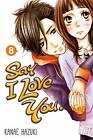Say I Love You: Volume 8 by Kanae Hazuki (Paperback, 2015)