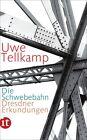 Die Schwebebahn von Uwe Tellkamp (2012, Taschenbuch)