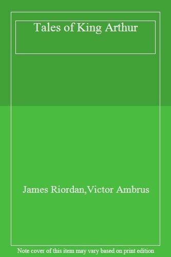 Tales of King Arthur By James Riordan. 9780600353522