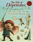 The Tale of Despereaux Glow-In-The-Dark Sticker Book by Candlewick Press (MA) (Mixed media product, 2008)