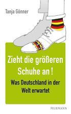 Zieht die größeren Schuhe an! Was Deutschland in der Welt erwartet