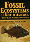 Fossil Ecosystems of North America: A Guide to the Sites and Their Extraordinary Biotas by John R. Nudds (Paperback, 2007)