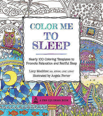 1 of 1 - Color Me to Sleep: Nearly 100 Coloring Templates to Promote Relaxation and Restf
