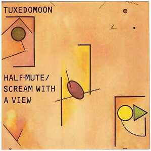TUXEDOMOON-Half-Mute-Scream-with-a-View-CD-Electronic-New-Wave-Experimental