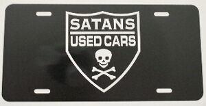 SATANS USED CARS LICENSE PLATE RAT ROD GASSER HEARSE