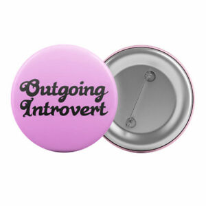 Outgoing-Introvert-Badge-Button-Pin-1-25-034-32mm-Funny-Personality-Slogan