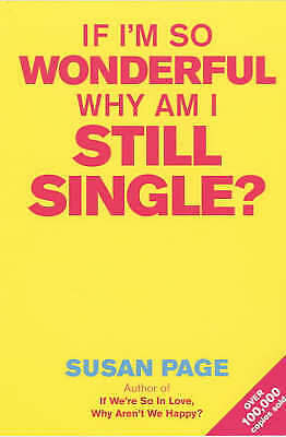 1 of 1 - Very Good, If I'm So Wonderful, Why am I Still Single?, Susan Page, Book